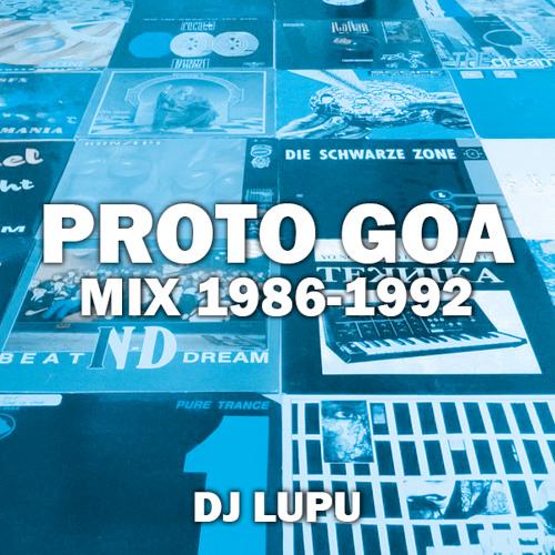Proto Goa Mix 1986-1992 by DJ Lupu
