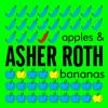 Asher Roth - Apples & Bananas (Verses)