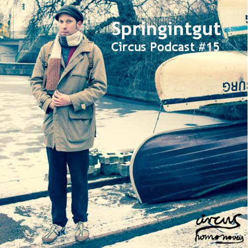 Circus Podcast #15 - Springintgut (August 2013)