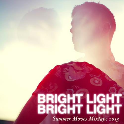 Bright Light Bright Light Summer Moves Mixtape