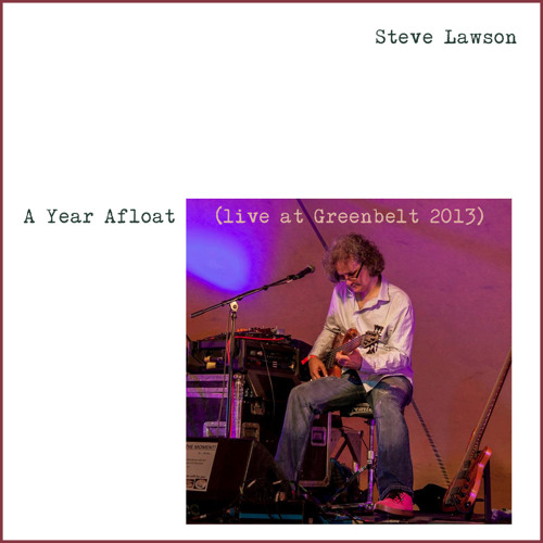 A Year Afloat (with extended intro) - live at Greenbelt Festival 2013