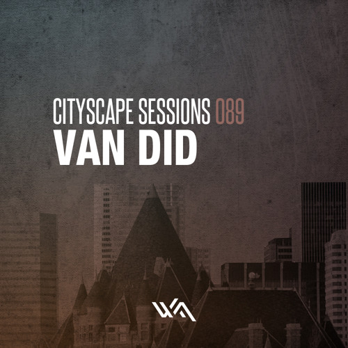 Cityscape Sessions 089: Van Did - Live