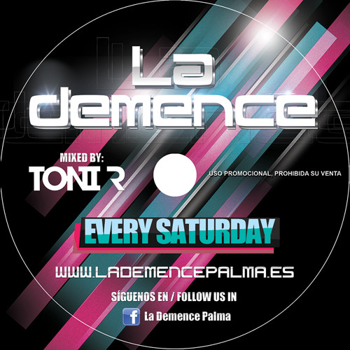 La Demence mixed by Toni R (August 2013)
