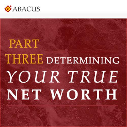 Determining Your True Net Worth, Part 3