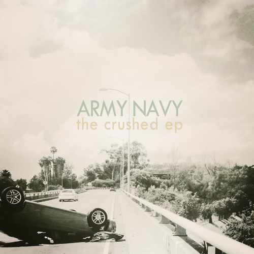 Army Navy - Crushed EP