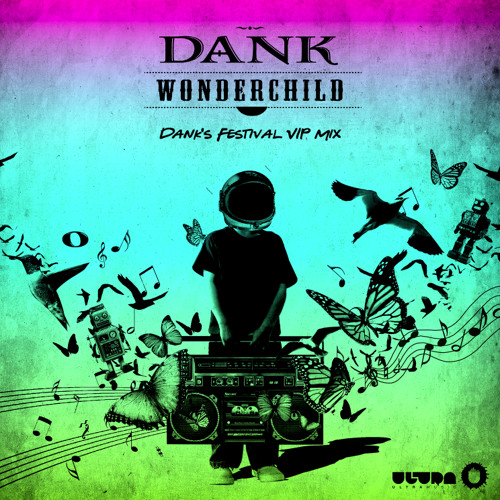 Dank - Wonder Child (Dank's Festival VIP Mix)