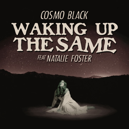 Waking Up The Same Feat. Natalie Foster
