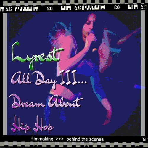 Lyrest - All Day III Dream About Hip Ho