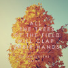 All The Trees Of The Field Will Clap Their Hands - batch Edit