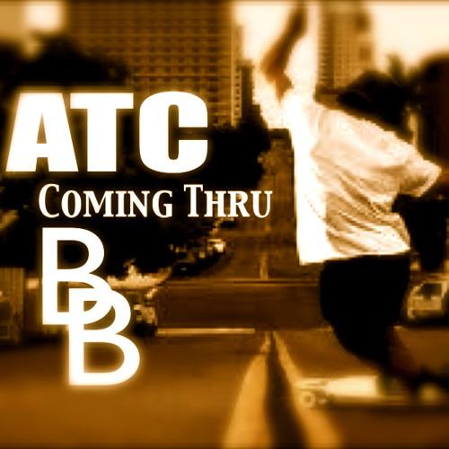 Coming Thru Prod.Bullis Beats - ATC REMIX