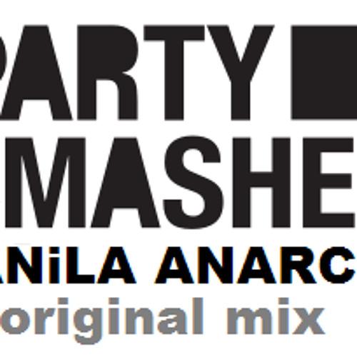 MANiLA ANARCHY party smasher (original mix)