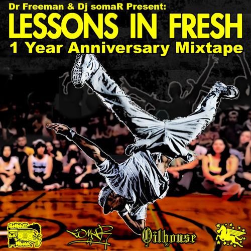 Dr Freeman & Dj somaR Present: Lessons In Fresh 1 Year Anniversary Mixtape