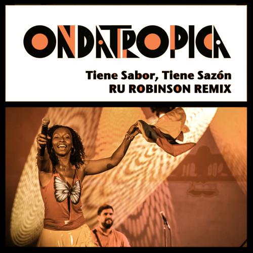 Ondatrópica - Tiene Sabor, Tiene Sazón (Ru Robinson Remix)