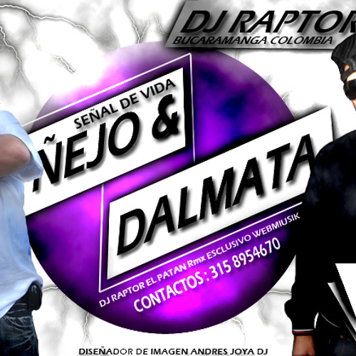 Señal De Vida- Ñejo & Dalmata Ft Dj Raptor El Patan