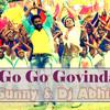 Go Go Govinda ( Dj Sunny & Dj Abhinav )