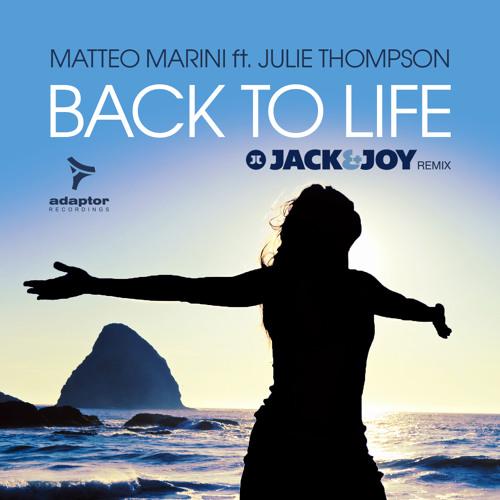 Matteo Marini ft Julie Thompson - Back To Life (Jack & Joy Remix)