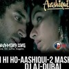 Aashiqui 2 Tum Hi Ho (Arabic+ Hip Hop Rap)
