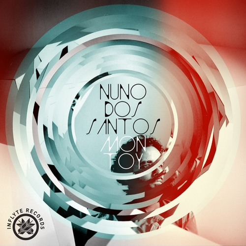 Nuno Dos Santos - Mon Toy Dark (Inflyte)