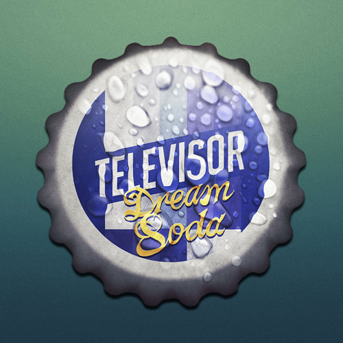 Televisor - Dream Soda
