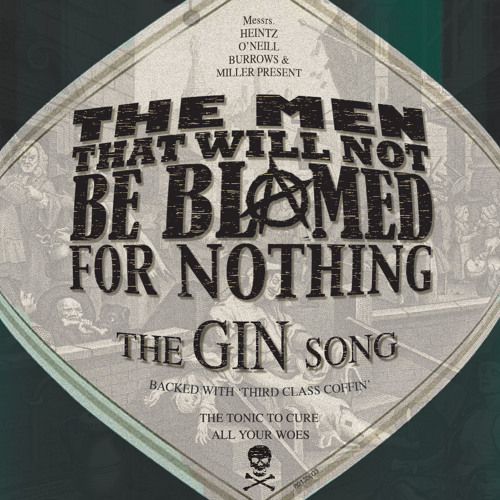 The Men That Will Not Be Blamed For Nothing: 'The Gin Song'
