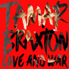 Tamar Braxtons Love And War Album Snippets