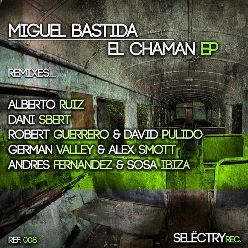 Miguel Bastida - El Chaman (German Valley, Alex Smott Remix) [SELECTRY REC]