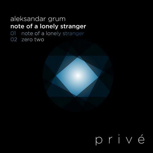 Aleksandar Grum - Note Of A Lonely Stranger / [Prive]