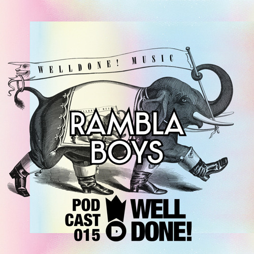 WellDone! Music - Podcast 015 - Rambla Boys