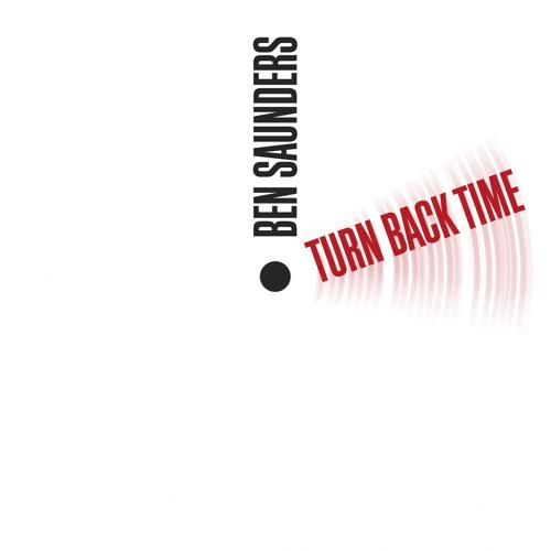 Ben Saunders - Turn Back Time (Dale Remix) [FREE DOWNLOAD]