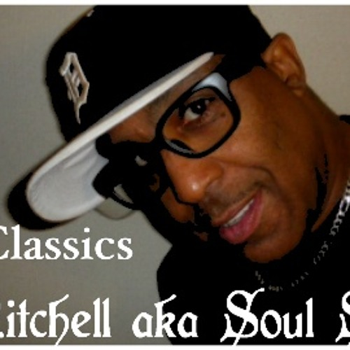 "The Classics ""Dj Mix by G.Mitchell aka Soul Saver"""