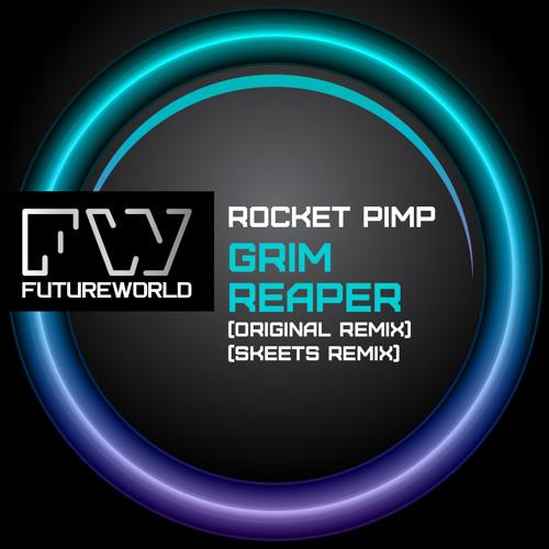 ROCKET PIMP - GRIM REAPER (ORIGINAL / SKEETS REMIX) - OUT NOW @ BEATPORT
