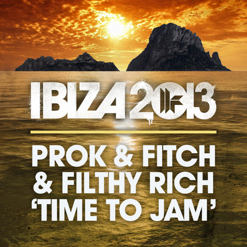Prok & Fitch and Filthy Rich - Time to Jam (Out Now)