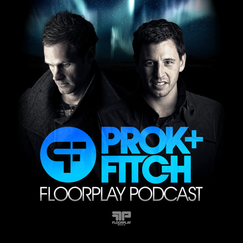 Prok & Fitch Floorplay Podcast Aug 2013 LIVE from Space Ibiza