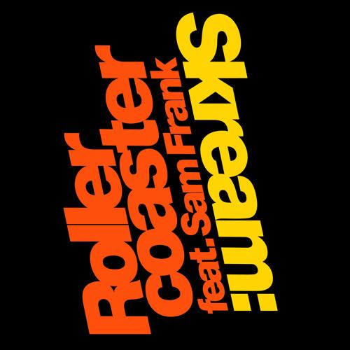 Skream — Rollercoaster feat. Sam Frank