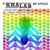 DJ KHALAB - MY AFRICA