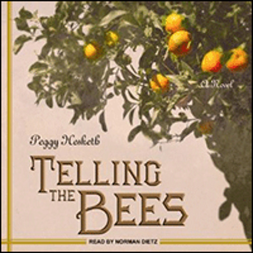 TELLING THE BEES By Peggy Hesketh, Read By Norman Dietz
