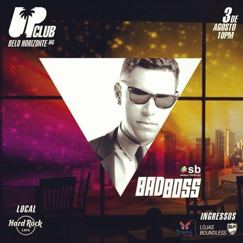 Bad Boss |  UP Club Showcase @ Dj Set recorded - Tour BH/MG - 03.08.2013