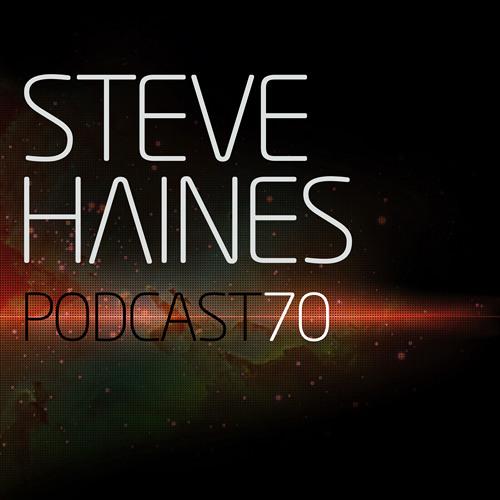 Steve Haines Podcast 70
