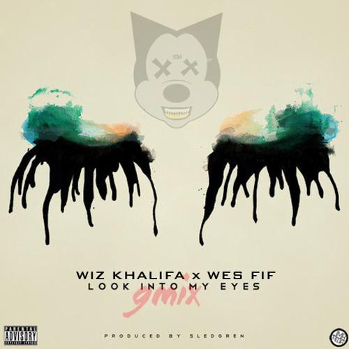 Wiz Khalifa x Wes Fif - Look Into My Eyes Remix