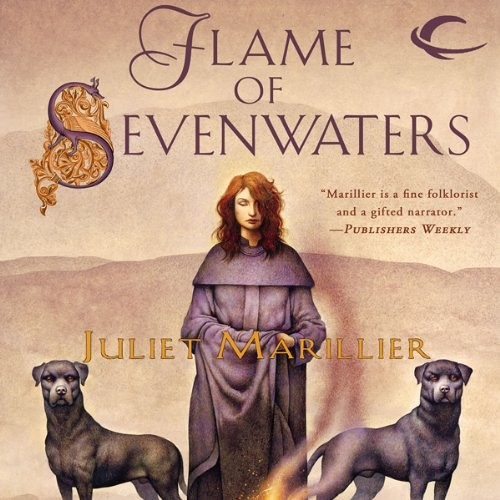 Flame of Sevenwaters by Juliet Marillier, Narrated by Rosalyn Landor
