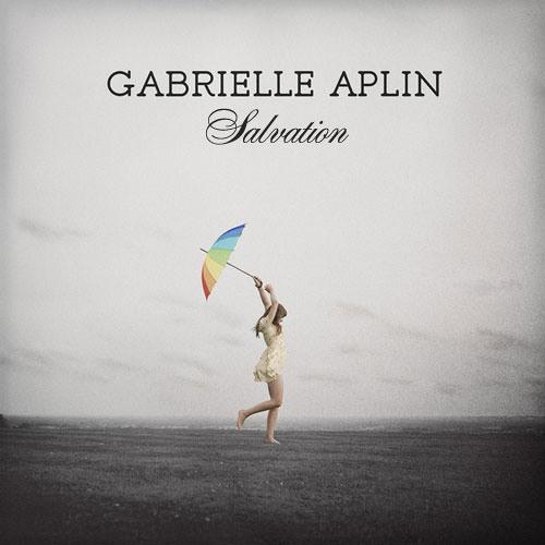Salvation- Gabrielle Aplin