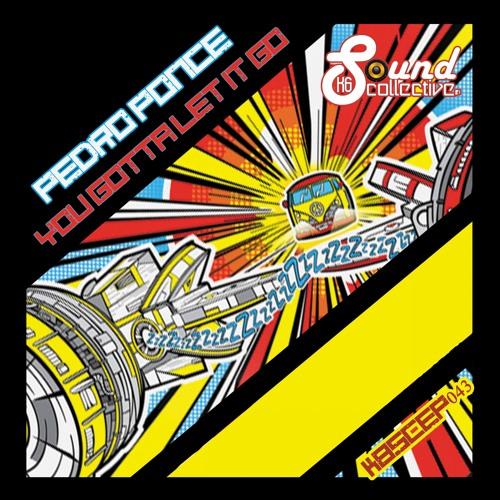 KBSCEP043 : Pedro Ponce - You gotta let it go (Original Mix)