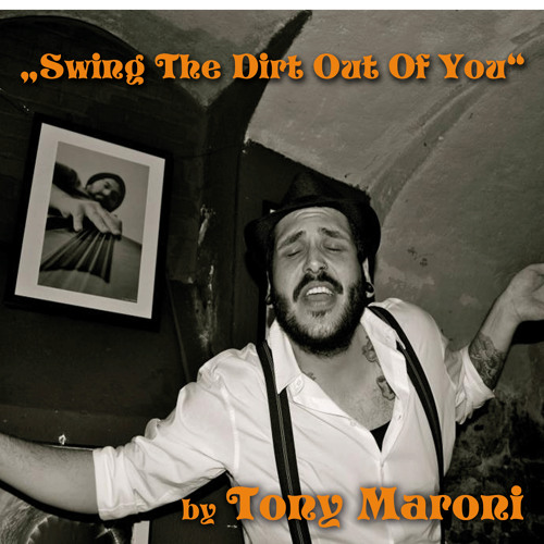 Tony Maroni - Swing The Dirt Out Of You (Exclusive Mixtape for www.electro-swing.com)