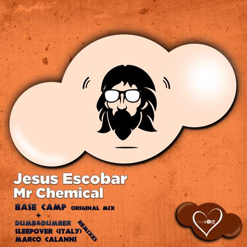 Jesus Escobar ,  Mr Chemical -  Base Camp [Dumb & DumberRemix ]