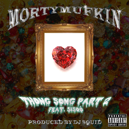 MORTY MUFKIN - THONG SONG PART 2 FEAT. SISQÓ (PROD. BY DJ SQUID)