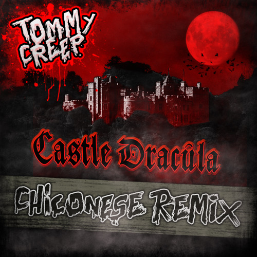 Tommy Creep - Castle Dracula (chiconese Remix)