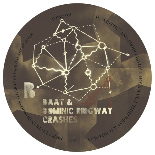 "DTND001 B: DAAT & Dominic Ridgway - Crashes ***available now on clear 12"" ***"