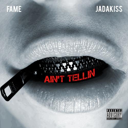 Ain't Tellin By Fame ft. Jadakiss