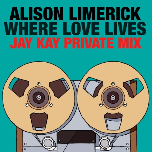 Alison Limerick - Where Love Lives (Jay Kay Remix) **FREE DOWNLOAD**