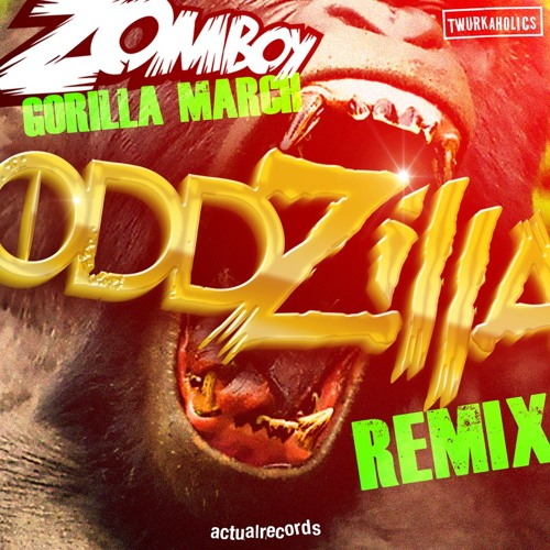 Zomboy - Gorilla March (Oddzilla Remix) [CLICK BUY FOR FREE DL]
